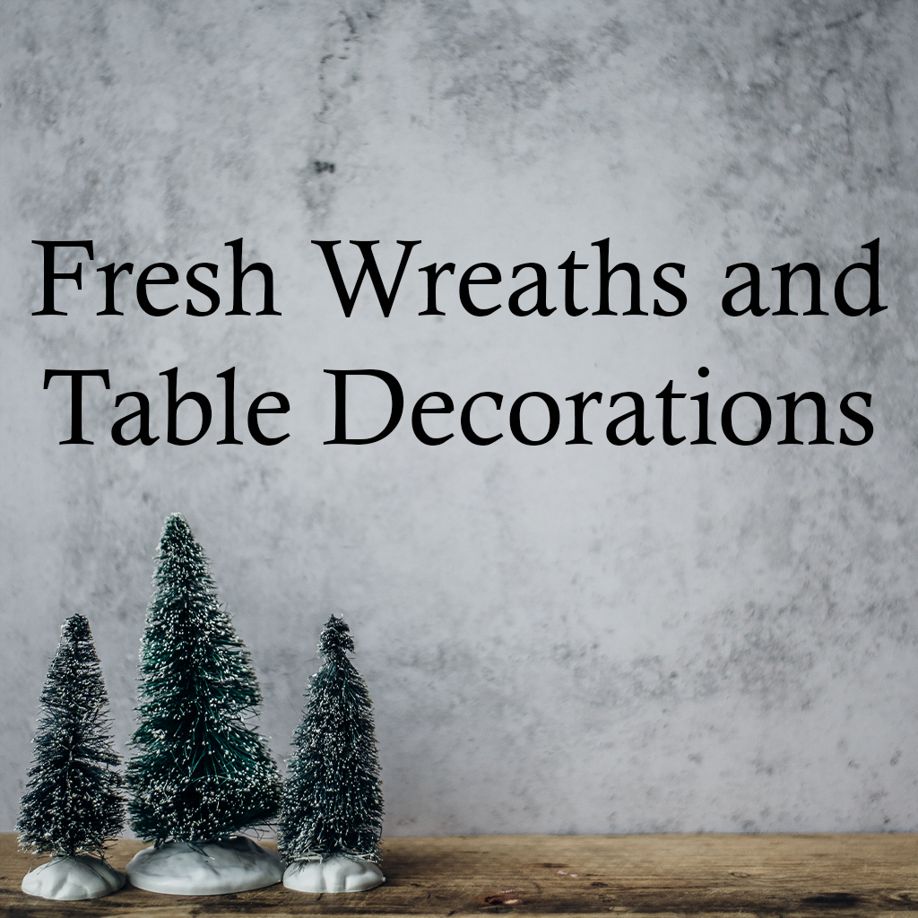 Fresh Wreaths and Table Decorations